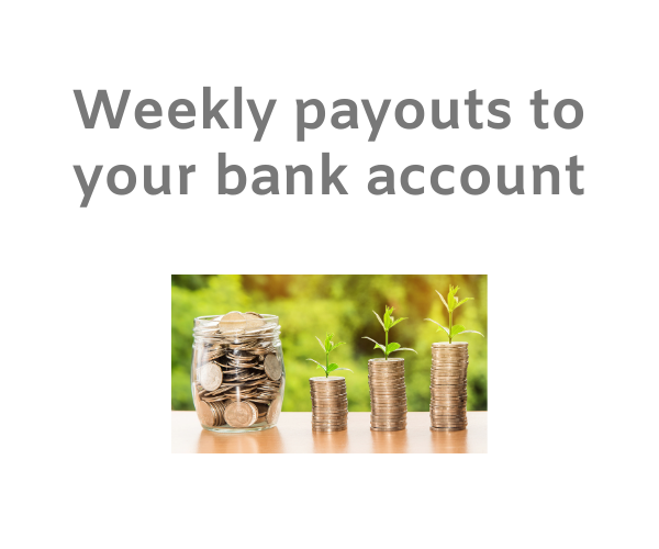 """Three piles of coins increasing in size next to a pot of money with the words """"weekly payouts""""."""